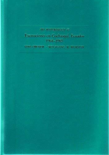 Excavaciones en Cochasqu?, Ecuador, 1964-1965: Oberem, Udo, and Wurster, Wolfgang W.