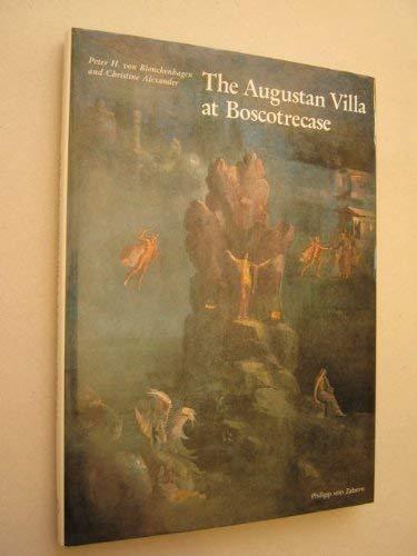 The Augustan Villa at Boscotrecase: Blanckenhagen, Peter Heinrich von;Alexander, Christine