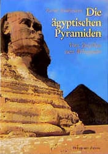 Die ägyptischen Pyramiden Vom Ziegelbau zum Weltwunder - Stadelmann, Rainer