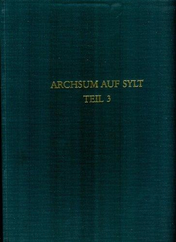 Archsum auf Sylt, Tl.3, Die Ausgrabungen in den römerzeitlichen Erdwerken Archsumburg, Tinnumburg ...