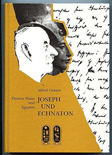 9783805314121: Joseph und Echnaton: Thomas Mann und Ägypten