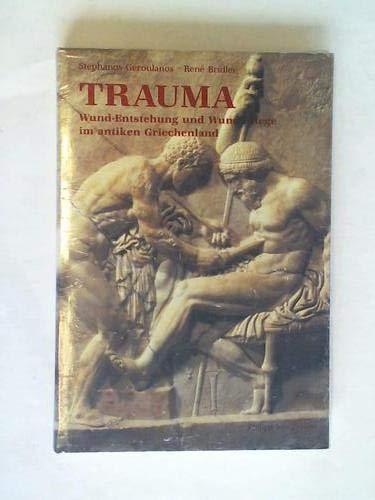 9783805314138: Trauma-Wund-Entstehung Und Wund-Pflege Im Antiken Gricchenland