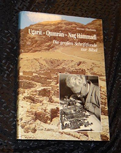 9783805314244: Ugarit - Qumran - Nag Hammadi. Die grossen Schriftfunde zur Bibel