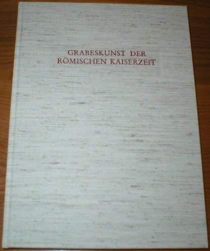 Grabeskunst der römischen Kaiserzeit.: Guntram Koch