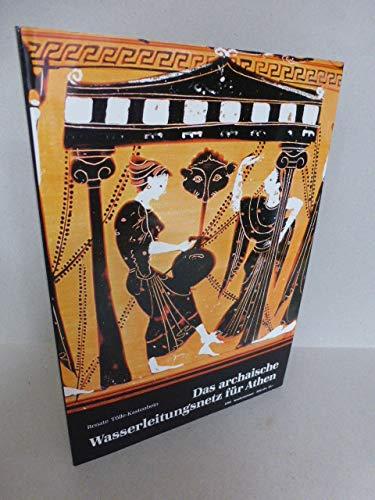 Antike Welt, Zeitschrift für Archäologie und Kulturgeschichte, Das archaische Wasserleitungsnetz für Athen und seine späteren Bauphasen (3805316127) by Tölle-Kastenbein, Renate