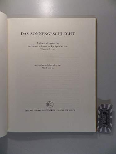 9783805316163: Das Sonnengeschlecht. Berliner Meisterwerke der Amarna-Kunst in der Sprache von Thomas Mann