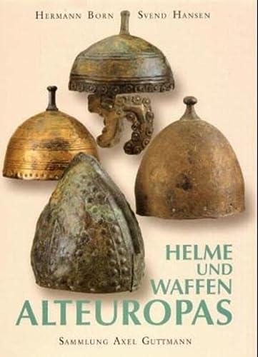 Helme und Waffen Alteuropas.: Born, Hermann; Hansen,