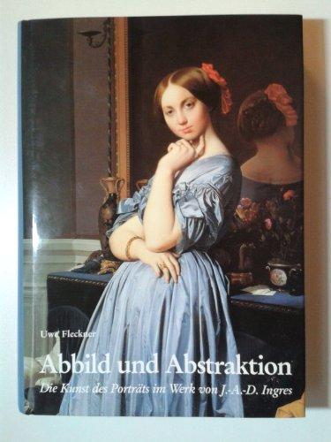 9783805316866: Abbild und Abstraktion: Die Kunst des Portrats im Werk von Jean-August-Dominique Ingres (Berliner Schriften zur Kunst) (German Edition)