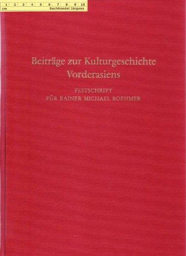 Beiträge zur Kulturgeschichte Vorderasiens. Festschrift für Rainer Michael Boehmer. - Finkbeiner, Uwe, Reinhard Dittmann and Harald Hauptmann (Hrsg.)