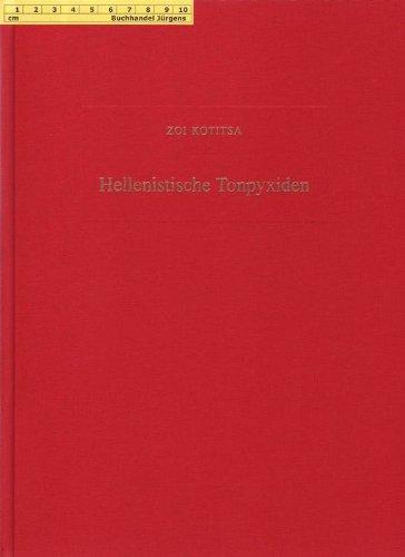 9783805318884: Hellenistische Tonpyxiden: Untersuchung zweier hellenistischer Typen einer Keramikform