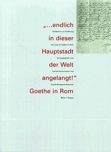9783805320139: --endlich in dieser Hauptstadt der Welt angelangt!: Goethe in Rom : Publikation zur Eroffnung der Casa di Goethe in Rom (German Edition)