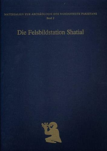 Die Felsbildstation Shatial (Materialien zur Archäologie der: Hauptmann Harald, Fussman