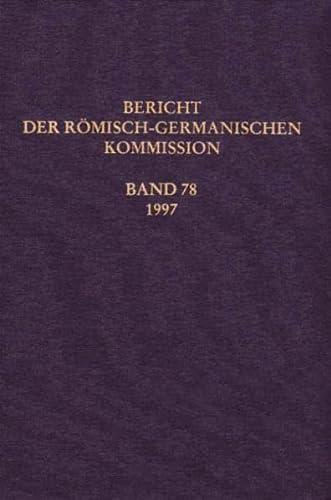 9783805324069: Berichte der Römisch-Germanischen Kommission: Bericht der Römisch-Germanischen Kommission, Bd.78, 1997: Bd 78