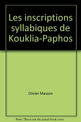 Les inscriptions syllabiques de Kouklia-Paphos: Masson, Olivier und