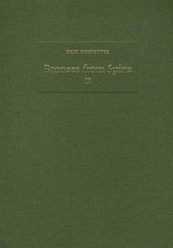 9783805324298: Bronzes from Spina, Vol.2, Instrumentum Domesticum: Situlae, Stamnoi, Cordon Cistae, Beaked Jugs, Oinochoai, Tall Kyathoi, Kyathoi, Stemless Cup, S