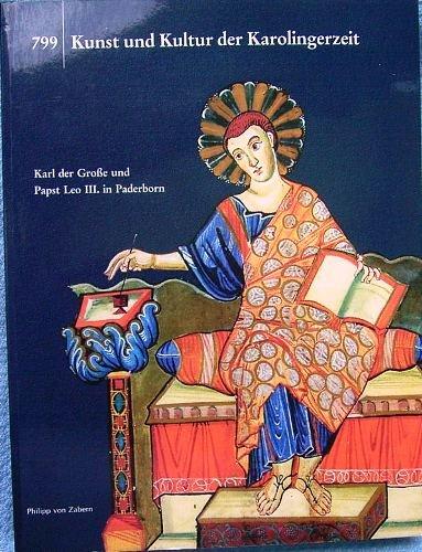 9783805324564: Kunst und Kultur der Karolingerzeit. Karl der Große und Papst Leo III. in Paderborn.