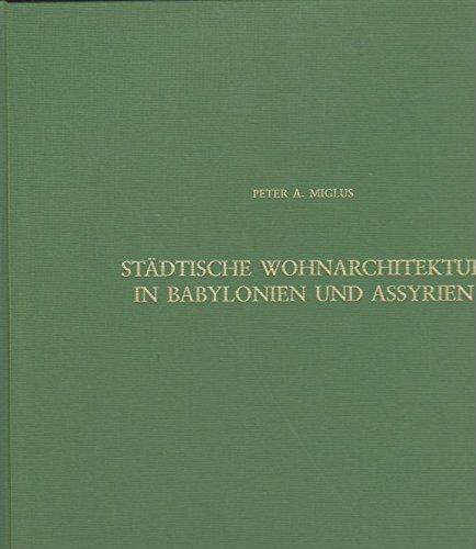 9783805324724: St�dtische Wohnarchitektur in Babylonien und Assyrien (Baghdader Forschungen, Band 22)