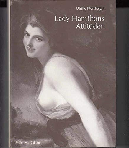 Lady Hamiltons Attituden (German Edition): Ittershagen, Ulrike