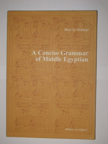 A Concise Grammar of Middle Egyptian. An: Ockinga, Boyo G.: