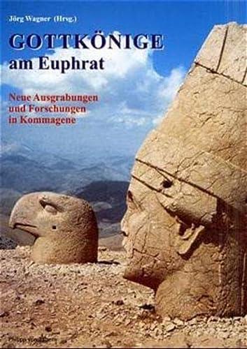 9783805325714: Gottk�nige am Euphrat: Neue Ausgrabungen und Forschungen in Kommagene (Sonderb�nde der Antiken Welt)