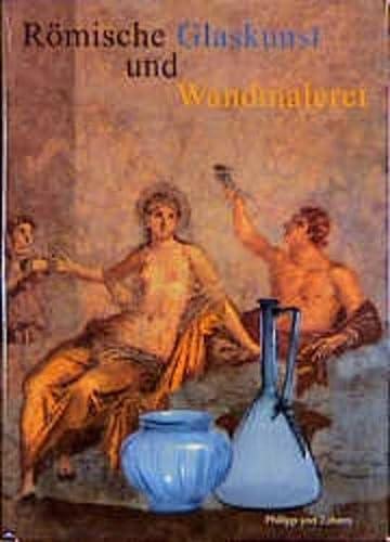 9783805325974: Römische Glaskunst und Wandmalerei (Sonderbände der antiken Welt)