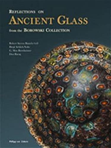 Reflections on Ancient Glass from the Borowski: Schlick-Nolte, Birgit, Bernheimer,