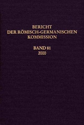9783805328098: Berichte der Römisch-Germanischen Kommission: Bericht der Römisch-Germanischen Kommission: Bd 81