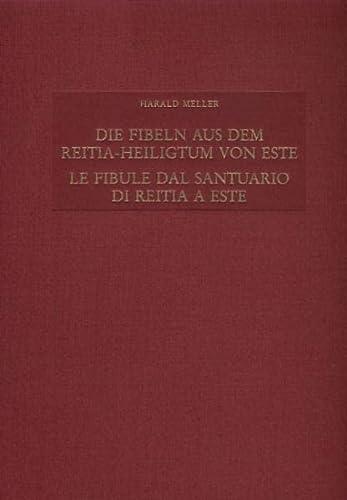 9783805328227: Die Fibeln aus dem Reitia-Heiligtum von Este