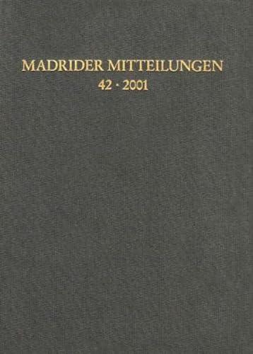 Madrider Mitteilungen 42-2001: Deutsches Archologisches Institut