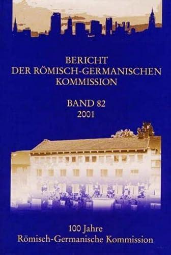 Bericht Der Romisch-Germanischen Kommission Band 82 2001: No Author Stated