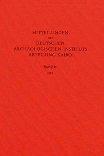 9783805331043: Mitteilungen des Deutschen Archäologischen Instituts. Abteilung Kairo: Mitteilungen des Deutschen Archäologischen Instituts, Abteilung Kairo: Bd 59