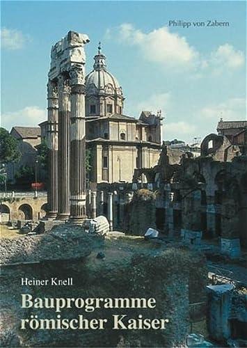 Bauprogramme römischer Kaiser [Gebundene Ausgabe] Heiner Knell (Autor) Zaberns Bildbände zur ...