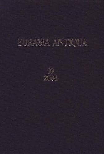 Eurasia Antiqua. Zeitschrift für die Archäologie Eurasiens