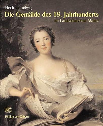 9783805337472: Die Gem�lde des 18. Jahrhunderts: Im Landesmuseum Mainz