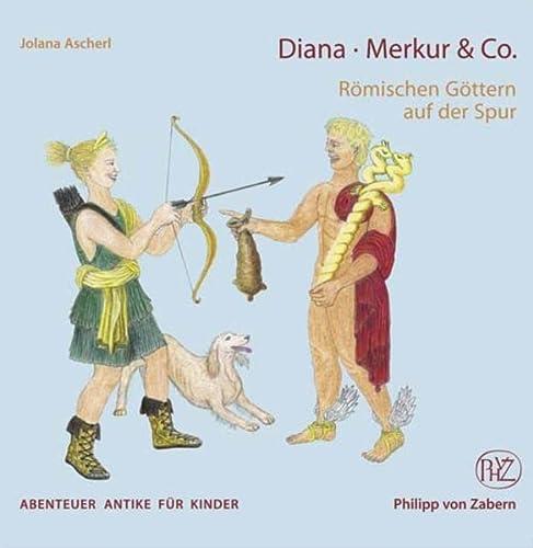 9783805337854: Diana, Merkur & Co: Römischen Göttern auf der Spur