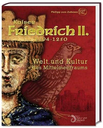 Kaiser Friedrich II. (1194-1250): Welt und Kultur des Mittelmeerraums (German Edition)