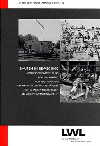Bauten in Bewegung : Von der Wiedervereinigung alter Hausgerüste, vom Verschieben und vom ...