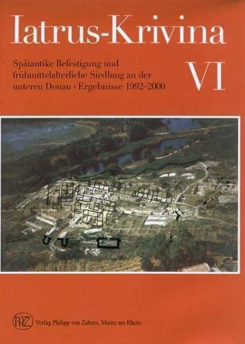 Iatrus-Krivina: Spätantike Befestigungs- und frühmittelalterliche Siedlung an: Bülow, Gerda von: