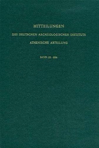 Mitteilungen des Deutschen Archäologischen Instituts. Athenische Abteilung: 2006 (Hardback)