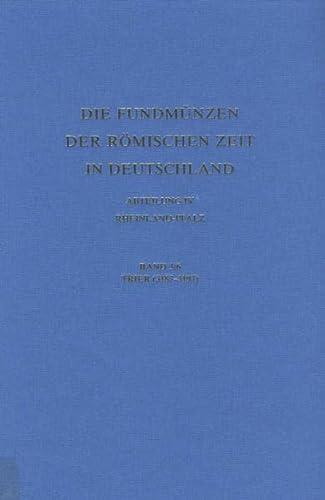 9783805339032: Die Fundmuenzen der romischen Zeit in Deutschland: Abteilung IV: Rheinland-Pfalz, Band 3/6: Stadt Trier. Ortsteile links der Mosel Trier und Umgebung ... Zeit In Deutschland) (German Edition)