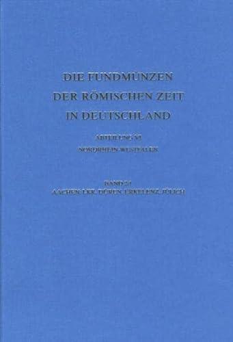 9783805339353: Die Fundmuenzen der romischen Zeit in Deutschland: Abteilung VI: Nordrhein-Westfalen, Band 2/1: Regierungsbezirk Aachen. Landkreis Dueren, Erkelenz, ... Zeit in Deutschland) (German Edition)