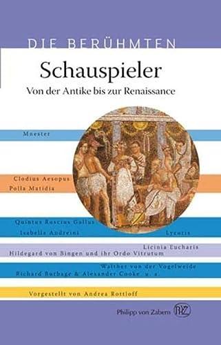 9783805342254: Schauspieler - Von der Antike bis zur Renaissance (Die Beruhmten) (German Edition)