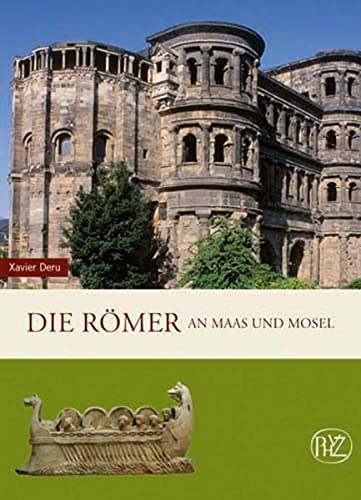 9783805342452: Die Romer an Maas und Mosel (Zaberns Bildbande Zur Archaologie) (German Edition)