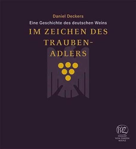 9783805342483: Im Zeichen des Traubenadlers: Eine Geschichte des deutschen Weins