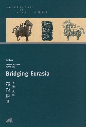 9783805342629: Bridging Eurasia: Archäologie in China 1