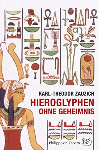 9783805342674: Hieroglyphen ohne Geheimnis (Kulturgeschichte der Antiken Welt) (German Edition)
