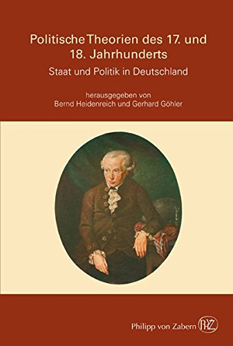 Staat und Politik in Deutschland: Die politischen Theorien des 17. und 18. Jahrhunderts in Deutschland