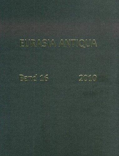 Eurasia Antiqua. Zeitschrift für die Archäologie Eurasiens / Eurasia Antiqua