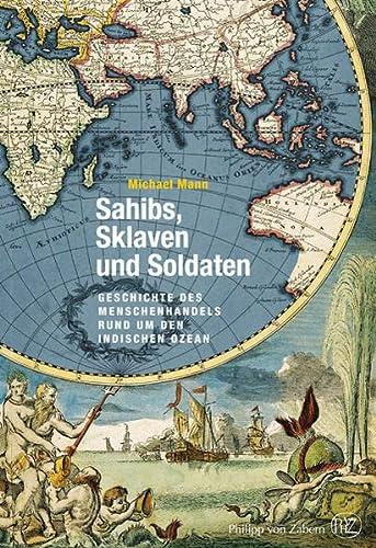 9783805343633: Sahibs, Sklaven und Soldaten: Geschichte des Menschenhandels rund um den Indischen Ozean