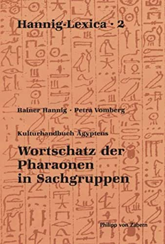9783805344739: Kulturhandbuch Agyptens: Wortschatz der Pharaonen in Sachgruppen (Hannig-Lexica: Kulturgeschichte Der Antiken Welt, 72)